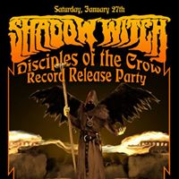Disciples Of The Crow record release show Shadow Witch2 bands