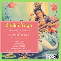 Bhakti Yoga - Encontro de Mantras e Cantos Devocionais