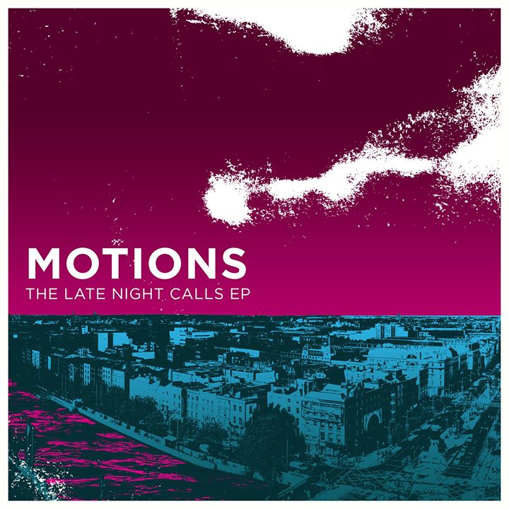 Motions - Late Night Calls EP Launch Live at Whelans