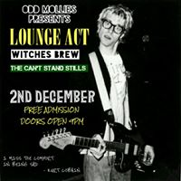 LOUNGE ACT WITCHES BREW &amp THE CANT STAND STILLS LIVE  ODD MOLLIES