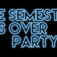 Its Friday &amp the semester is overLets party