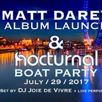 London Album launch &amp Nocturnal Boat Party 12.30 Midday