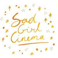 Sad Girl Cinema