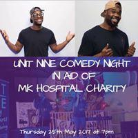 UNIT NINE Comedy NIGHT in aid of MK Hospital Charity