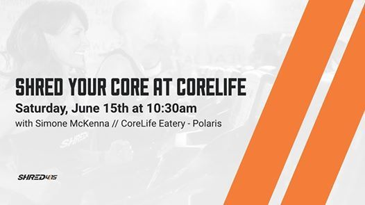 Shred Your Core at CoreLife | Lewis Center