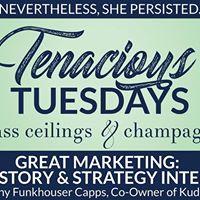 Tenacious Tuesdays Great Marketing - Where Story &amp Strategy Intertwine