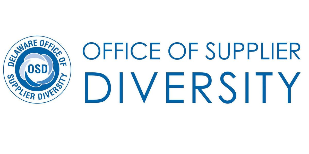 Delaware Office of Supplier Diversity Diverse and Small Business Certification Workshop and Open Forum