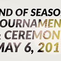 End of Season Tournament &amp Closing Ceremonies