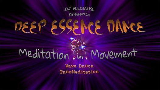 Deep Essence Dance - Tanzmeditation mit LIVE-Performance