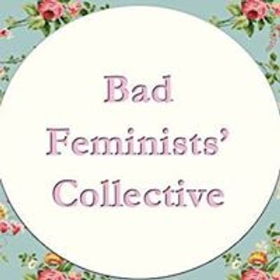 Bad Feminists' Collective