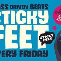 Sticky Feet Fridays End of Exams  20th Jan Bass Driven Beats
