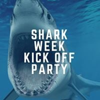 Shark Week Kick Off Party