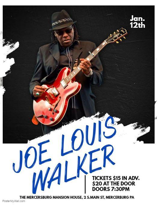 brand new afcd9 5f855 Joe Louis Walker special guest Jo Blues at The Mercersburg ...