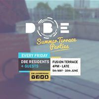 DBE Summer Terrace Parties  Every Friday  4pm - 8pm