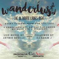 WANDERLUST LADIES NIGHT  3 FREE DRINKS  CAF ARTOIS TUESDAYS