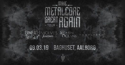 Make Metalcore Great Again Tour - Baghuset [Aalborg]