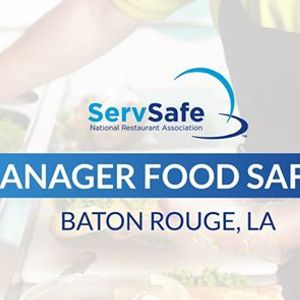 Baton Rouge La ServSafe Manager Food Safety Class and Exam
