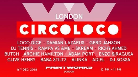 Circoloco - SOLD OUT - Printworks London  16th December