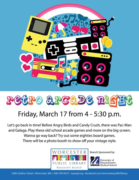 Retro Arcade Game Night at Roosevelt Branch Library! | Worcester