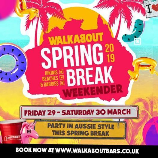 Spring Break Weekender - Walkabout Blackpool
