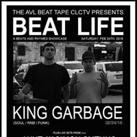Beat Life with King Garbage Axnt Tin Foil Hat Simon Smthng &amp More