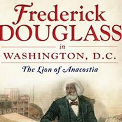 Frederick Douglass in Washington, D.C.: The Lion of Anacostia