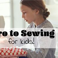 Intro to Sewing for Kids
