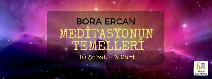 Bora Ercan ile Meditasyonun Temelleri