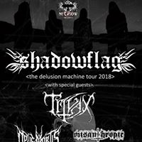 The Delusion Machine Tour Shadowflag Trivax and more