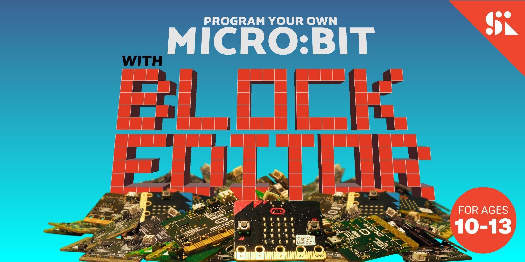 Code & Invent with Microbit Block Editor [Ages 10-13] 18 Jun - 22 Jun Holiday Camp (145PM)  Yishun