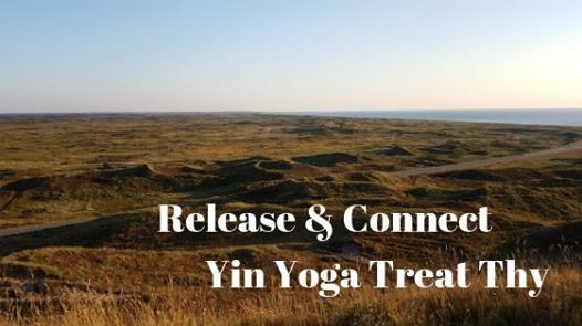 Release & Connect  Yin Yoga Treat  Thy