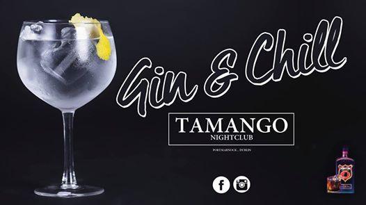 Gin & Chill at Tamango Nightclub - February 2nd