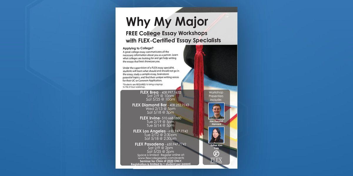 FLEX Irvine Why My Major (Pre College Essay Workshop)
