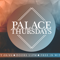 Palace Thursdays TERM 2 - March 2nd - Free Entry With Vipsy