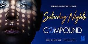 AG ENTERTAINMENT PRESENTS SATURDAY AT COMPOUND
