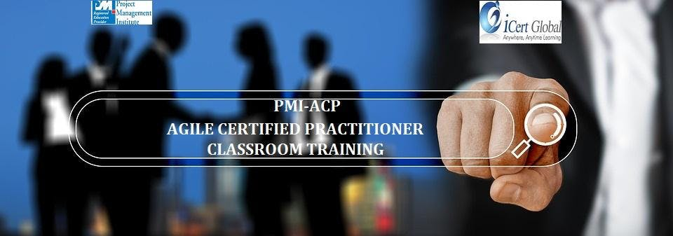 Agile Certified Practitioner (PMI-ACP) Classroom Training in ...