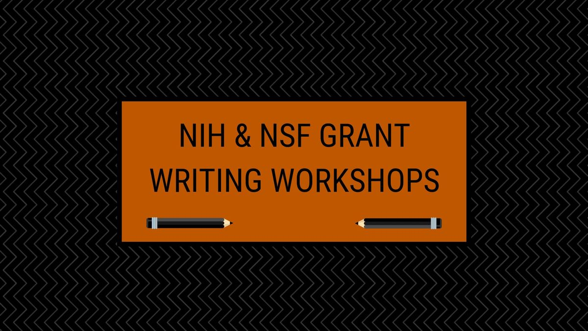 NIH & NSF Grant Writing Workshop
