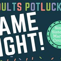 MUST RSVP by Text 713-213-5087  Adults Potluck &amp Game Night