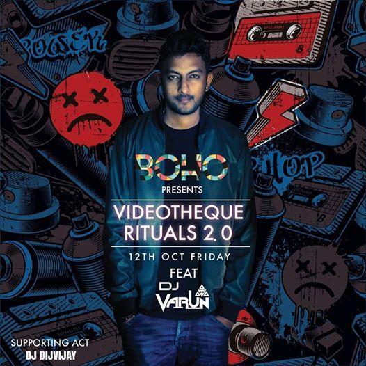 Boho Presents - Videotheque Rituals 2.0 Feat Dj Varun & Digvijay