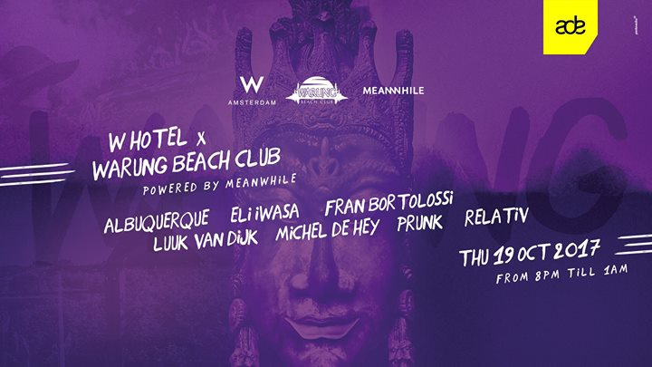 ADE W Hotel x Warung Beach Club - Powered by Meanwhile