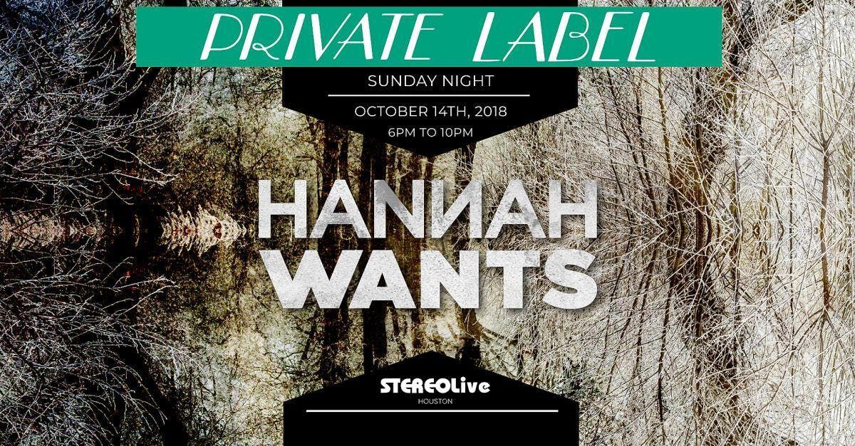 Private Label Presents Hannah Wants - Houston