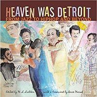 Heaven Was Detroit Greil Marcus Al Young ML Liebler more