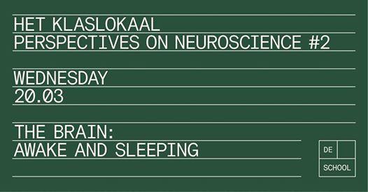 Het Klaslokaal  The Brain Awake and Sleeping