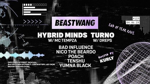 Beastwang 119 End of Year Rave w Hybrid Minds & Turno