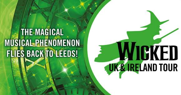 Wicked at Leeds Grand Theatre 2018