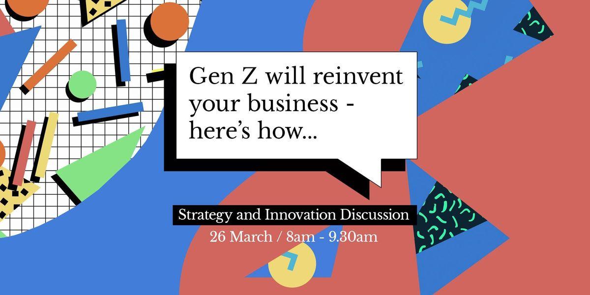 Is Gen Z Your Future Business Model