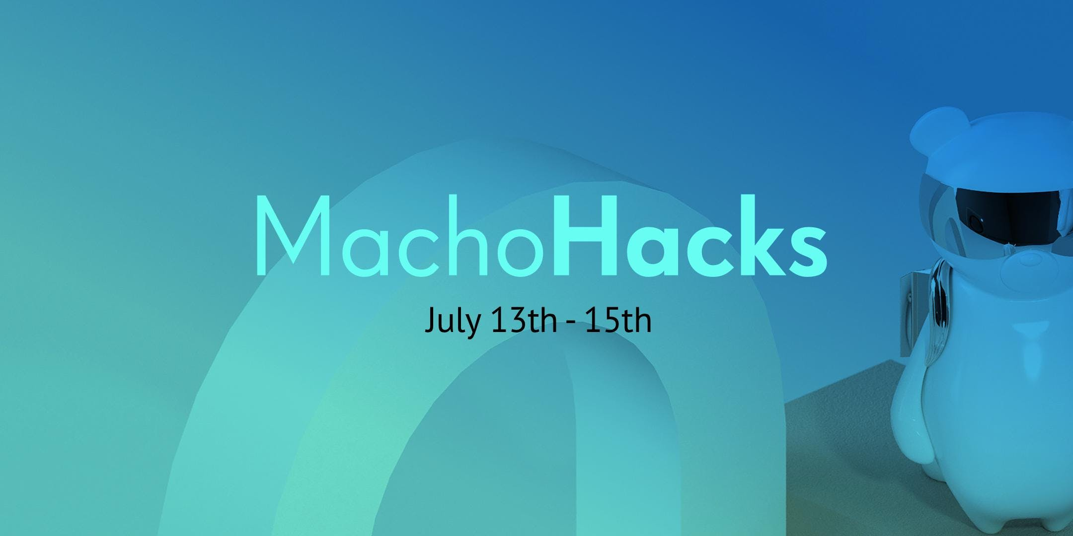 MachoHacks - July 13th - 15th 2018 - 48 hours - www.machohacks.com