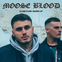 Moose Blood Slamdunk warm-up show at The Hippodrome