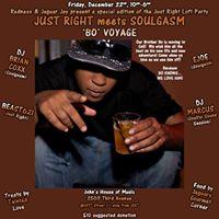 Just Right Loft Party meets Soulgasm - &quotBo&quot Voyage