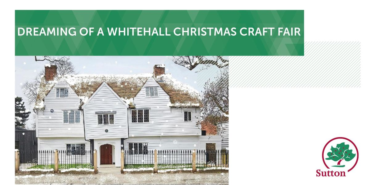 Dreaming of a Whitehall Christmas Craft Fair